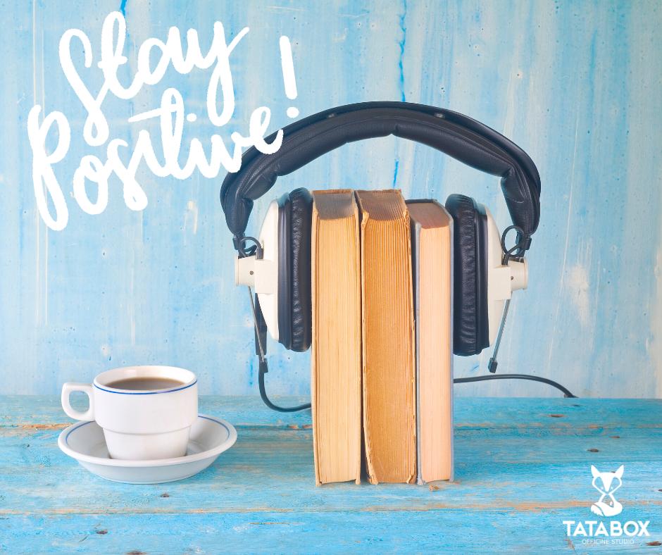 Stay Positive: senti le voci con i podcast