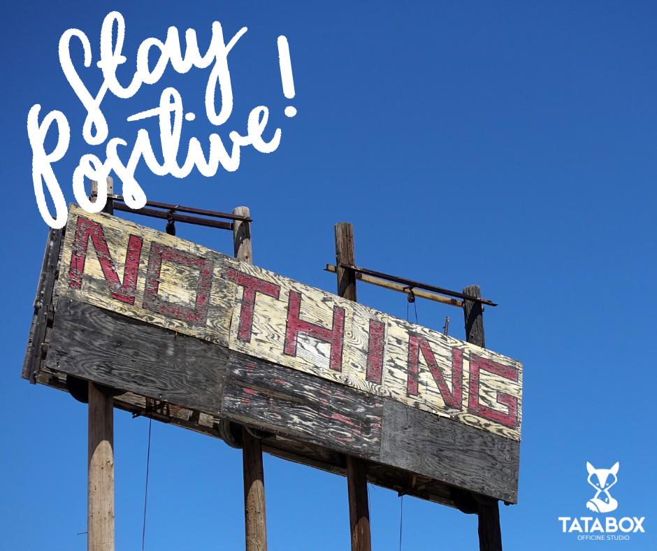 Stay Positive: guida al niente da fare