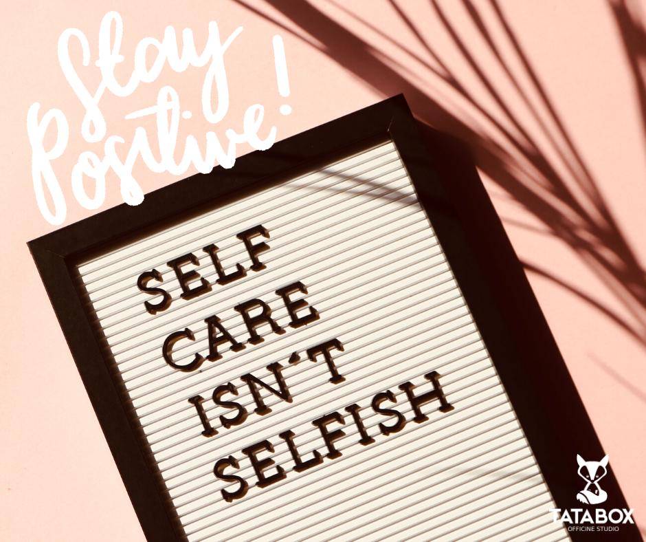 Stay Positive: prendersi cura di sé